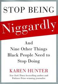 Stop Being Niggardly by Karen Hunter image