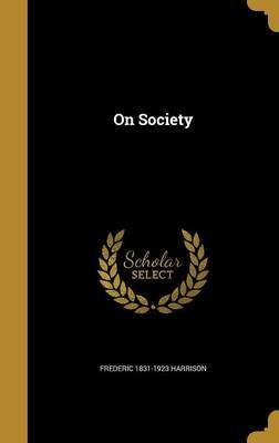 On Society by Frederic 1831-1923 Harrison image