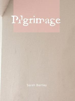 Pilgrimage by Sarah G Bartley