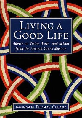 Living A Good Life by Thomas Cleary