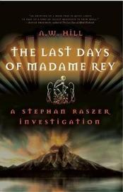 The Last Days of Madame Rey by A W Hill image
