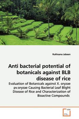 Anti Bacterial Potential of Botanicals Against Blb Disease of Rice by Rukhsana Jabeen
