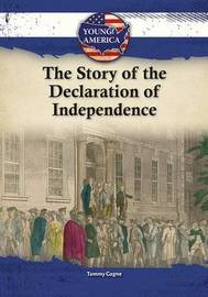 The Story of the Declaration of Independence by Tammy Gagne image