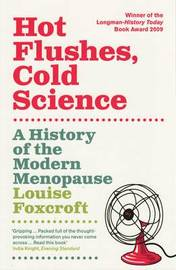 Hot Flushes, Cold Science by Louise Foxcroft