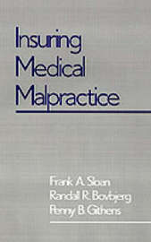 Insuring Medical Malpractice by Frank A Sloan