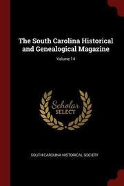 The South Carolina Historical and Genealogical Magazine; Volume 14 image