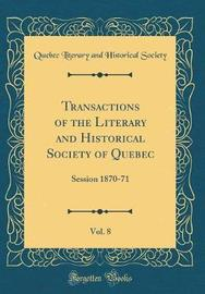 Transactions of the Literary and Historical Society of Quebec, Vol. 8 by Quebec Literary and Historical Society image