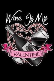 Wine Is My Valentine by Uab Kidkis image