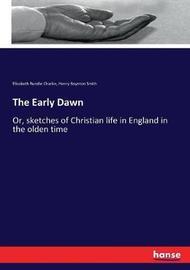 The Early Dawn by Elizabeth Rundle Charles