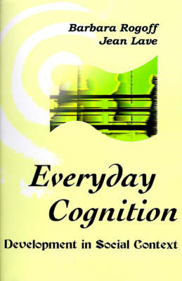 Everyday Cognition: Its Development in Social Context image