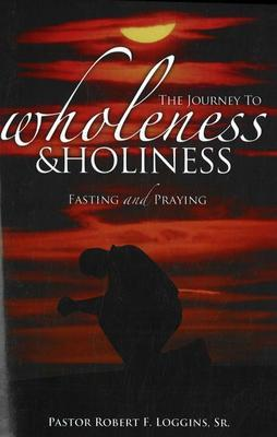 Journey to Wholeness and Holiness by Robert Loggins image