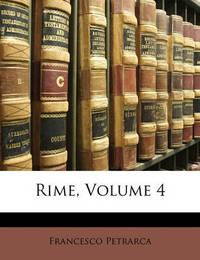 Rime, Volume 4 by Francesco Petrarca