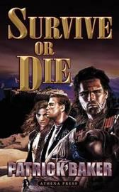 Survive or Die by Patrick Baker image