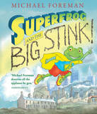 Superfrog and the Big Stink by Michael Foreman