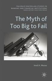 The Myth of Too Big To Fail by I Moosa