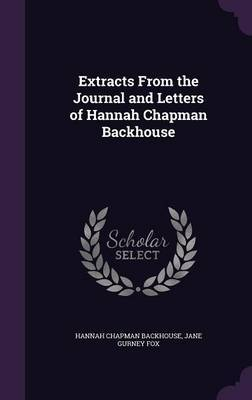 Extracts from the Journal and Letters of Hannah Chapman Backhouse by Hannah Chapman Backhouse image