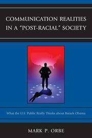 "Communication Realities in a ""Post-Racial"" Society by Mark P. Orbe"