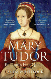 Mary Tudor by Anna Whitelock image