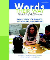 Words Their Way with English Learners: Word Study for Phonics, Vocabulary, and Spelling by Donald R Bear