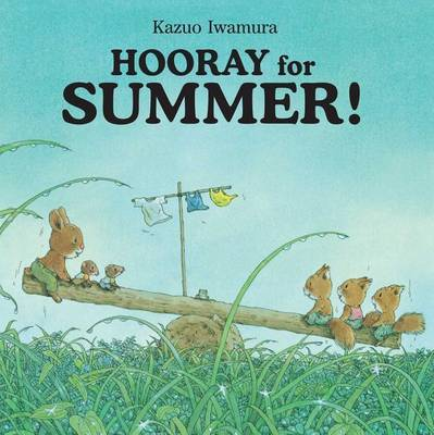 Hooray for Summer by Kazuo Iwamura