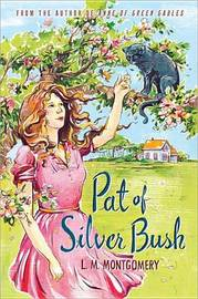 Pat of Silver Bush by L.M.Montgomery