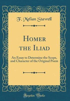 Homer the Iliad by F. Melian Stawell