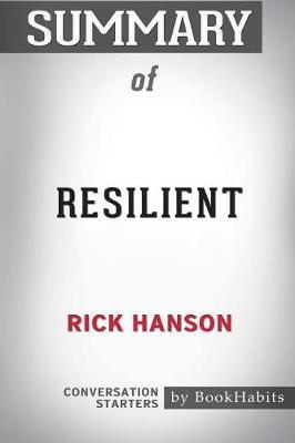 Summary of Resilient by Rick Hanson by Bookhabits