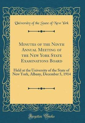 Minutes of the Ninth Annual Meeting of the New York State Examinations Board by University of the State of New York