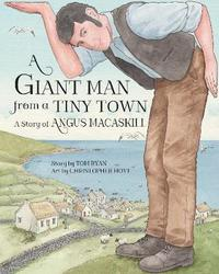 A Giant Man from a Tiny Town by Tom Ryan