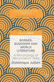 Borges, Buddhism and World Literature by Dominique Jullien