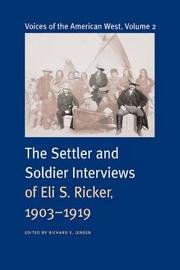 Voices of the American West, Volume 2 by Eli S. Ricker