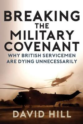 Breaking the Military Covenant by David Hill