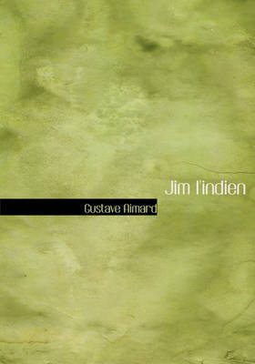Jim L'Indien by Gustave Aimard image