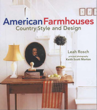 American Farmhouses: Country Style and Design by Leah Rosch image