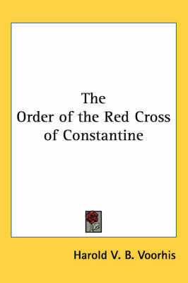 The Order of the Red Cross of Constantine by Harold V. B. Voorhis image