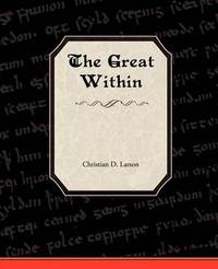 The Great Within by Christian D Larson