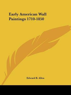 Early American Wall Paintings 1710-1850 by Edward B. Allen image
