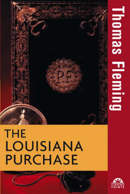 The Louisiana Purchase by Thomas Fleming