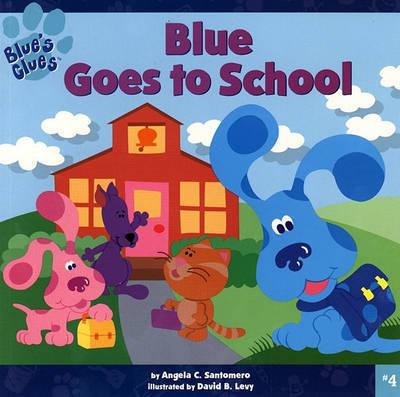 Blues Goes to School #4 by Santomero