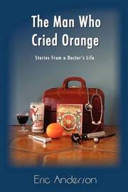 The Man Who Cried Orange by Eric G. Anderson image