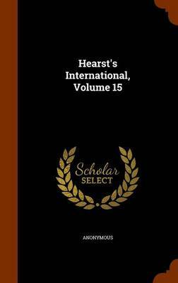 Hearst's International, Volume 15 by * Anonymous image