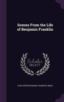 Scenes from the Life of Benjamin Franklin by Louis Arthur Holman image