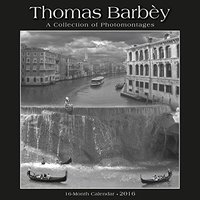 Thomas Barbey Calendar: A Collection of Photomontages