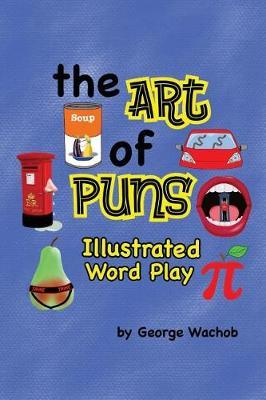 The Art of Puns by George Wachob