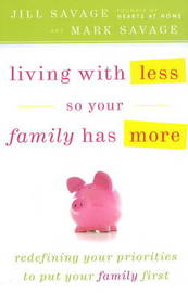 Living with Less So Your Family Has More by Jill Savage image