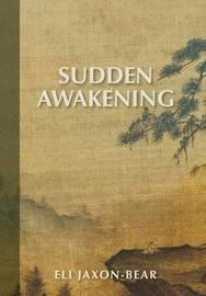 Sudden Awakening by Eli Jaxon-Bear