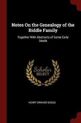 Notes on the Genealogy of the Biddle Family by Henry Drinker Biddle