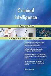 Criminal Intelligence a Complete Guide by Gerardus Blokdyk image