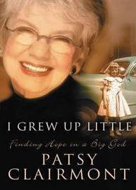 I Grew Up Little by Patsy Clairmont