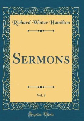 Sermons, Vol. 2 (Classic Reprint) by Richard Winter Hamilton image